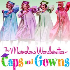 The Marvelous Wonderettes: Caps and Gowns